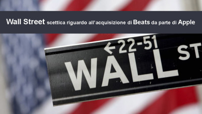 Apple acquisisce Beats ma Wall Street è scettica