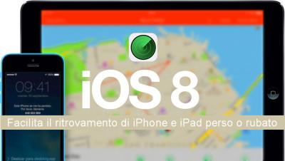 Ritrovare iPhone e iPad -  Sarà più facile con iOS 8