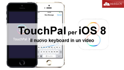 TouchPal per iOS 8 - il nuovo keyboard in un vídeo!