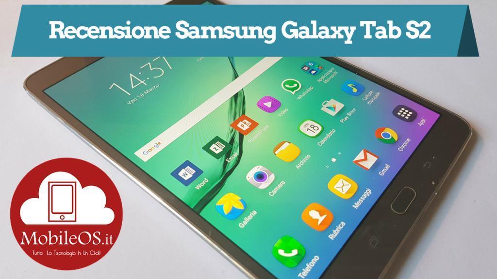 Recensione Samsung Galaxy Tab S2