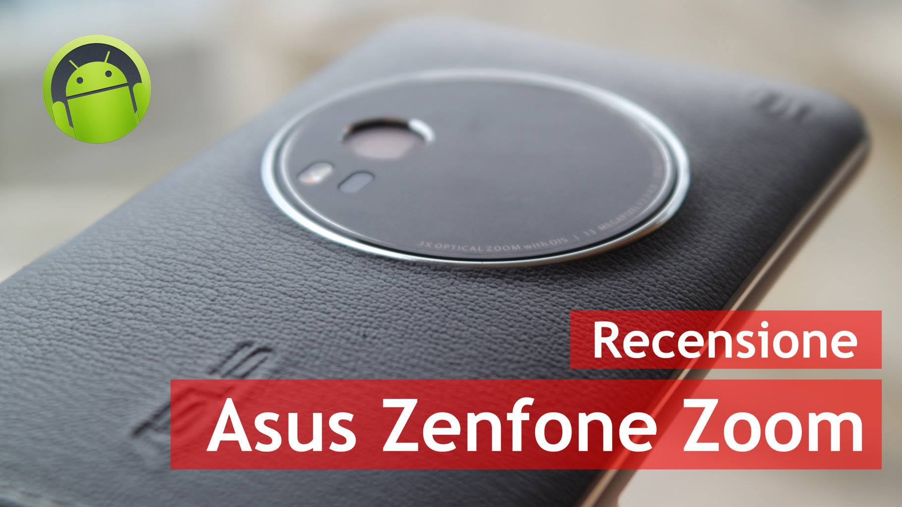 Video Recensione Asus Zenfone Zoom